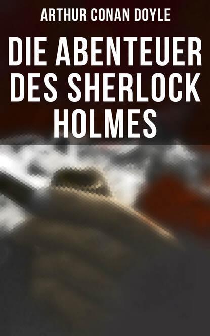 Фото - Arthur Conan Doyle Die Abenteuer des Sherlock Holmes arthur conan doyle späte rache sherlock holmes krimi