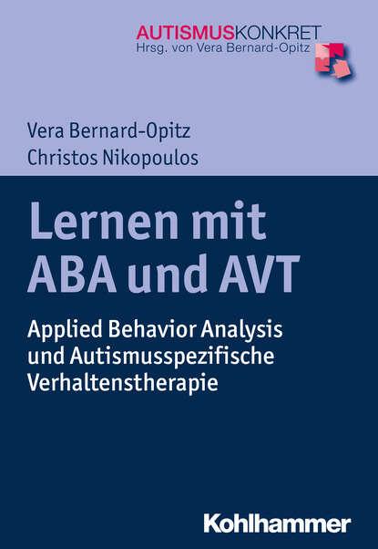 Vera Bernard-Opitz Lernen mit ABA und AVT отсутствует entwicklung und lernen