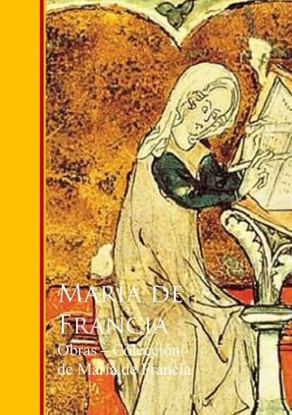 Maria de Francia Obras - Coleccion de Maria de Francia jose maria blanco white obras de josé maría blanco white