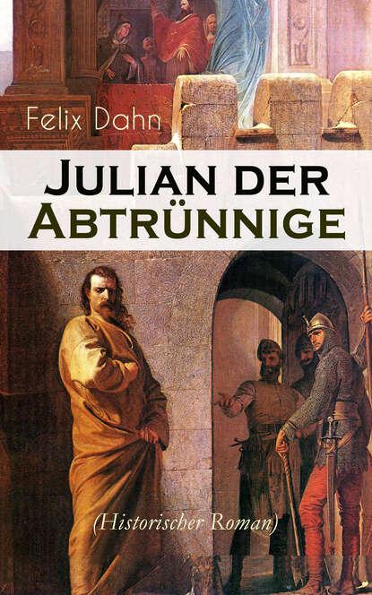 Felix Dahn Julian der Abtrünnige (Historischer Roman) недорого