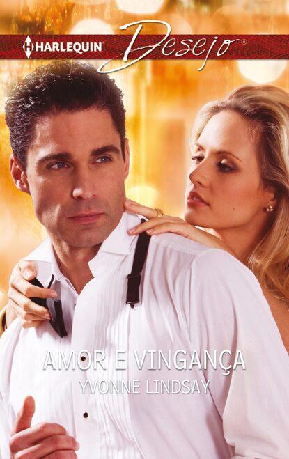 Yvonne Lindsay Amor e vingaça недорого