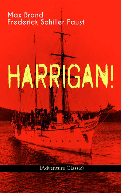 Max Brand HARRIGAN! (Adventure Classic) недорого