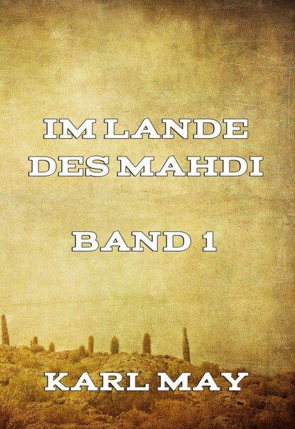 Karl May Im Lande des Mahdi Band 1 karl may im lande des mahdi