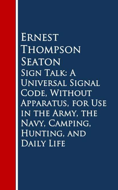 ernest alfred thompson wallis budge ancient egyptian literature Ernest Thompson Seaton Sign Talk: A Universal Signal Code, Without Appara, Hunting, and Daily Life