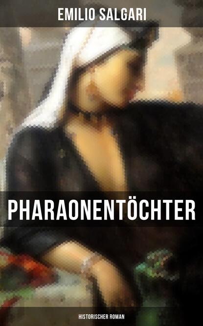 Фото - Emilio Salgari Pharaonentöchter: Historischer Roman emilio salgari il bramino dell assam