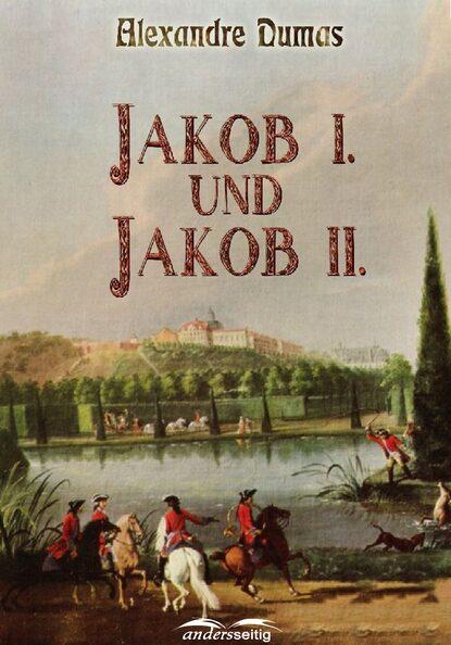Александр Дюма Jakob I. und Jakob II. johann jakob walter johann jakob walters kunst und lustgartners