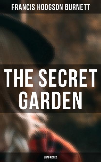 Francis Hodgson Burnett The Secret Garden (Unabridged)