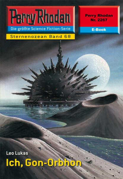 Leo Lukas Perry Rhodan 2267: Ich, Gon-Orbhon gon volume 2