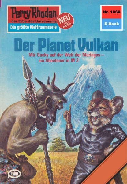 Clark Darlton Perry Rhodan 1060: Der Planet Vulkan clark darlton perry rhodan 617 der kampf um die positronik