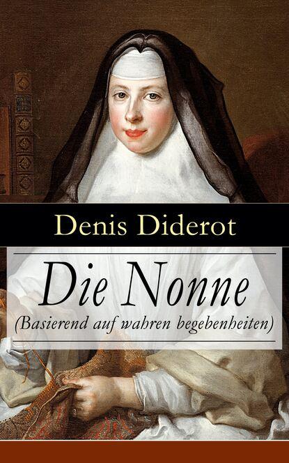 Denis Diderot Die Nonne (Basierend auf wahren begebenheiten)