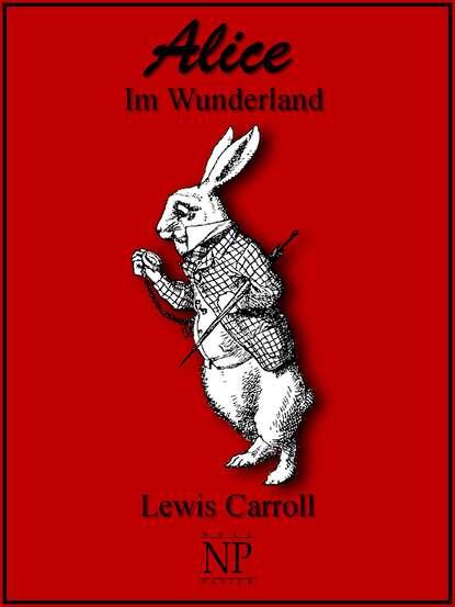 Фото - Льюис Кэрролл Alice im Wunderland alice lowe alice s wunderland