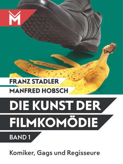 Franz Stadler Die Kunst der Filmkomödie Band 1 andreas steiner die kunst der familienaufstellung