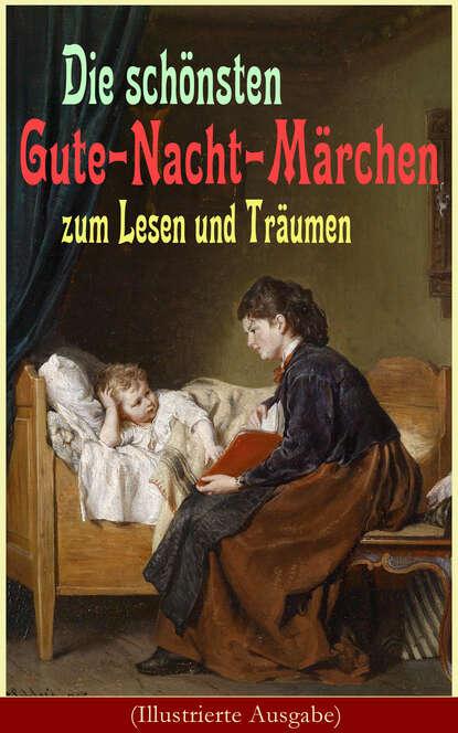 Joseph Jacobs Die schönsten Gute-Nacht-Märchen zum Lesen und Träumen (Illustrierte Ausgabe) mein grosses gute nacht wimmelbuch
