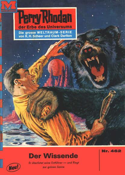 Clark Darlton Perry Rhodan 462: Der Wissende clark darlton perry rhodan 145 armee der gespenster