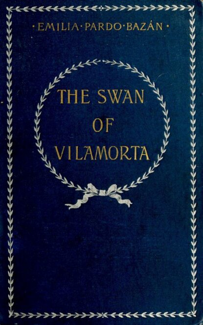 Emilia Pardo Pardo Bazan The Swan of Vilamorta the swan thieves