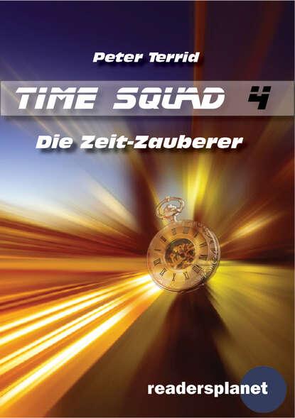 Time Squad 4: Die Zeit-Zauberer