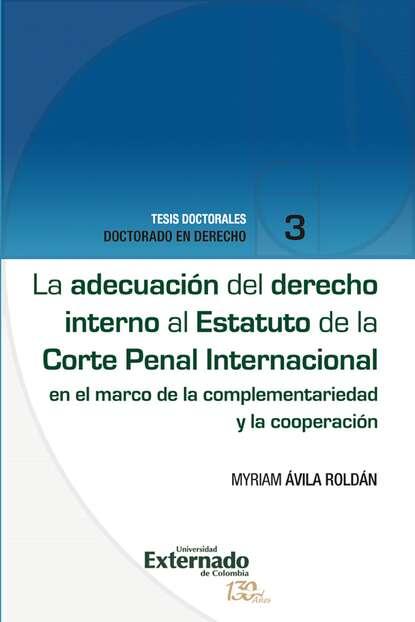 Фото - Myriam Ávila Roldán La adecuación del derecho interno al Estatuto de la Corte Penal Internacional varios autores lecciones de derecho penal parte general