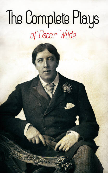 Oscar Wilde The Complete Plays of Oscar Wilde oscar wilde salomé complete edition english