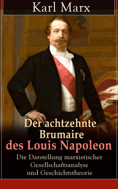 Фото - Karl Marx Der achtzehnte Brumaire des Louis Napoleon marx karl the eighteenth brumaire of louis bonaparte