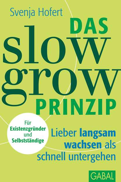 Фото - Svenja Hofert Das Slow-Grow-Prinzip stefan heller das k s v prinzip