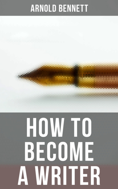 Bennett Arnold How to Become a Writer arnold wesker roots a play