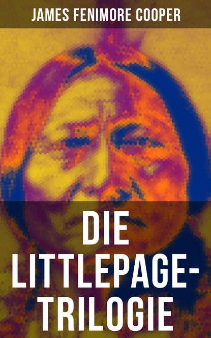 James Fenimore Cooper Die Littlepage-Trilogie james fenimore cooper die wassernixe