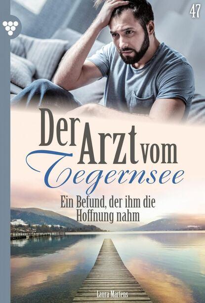 Laura Martens Der Arzt vom Tegernsee 47 – Arztroman недорого
