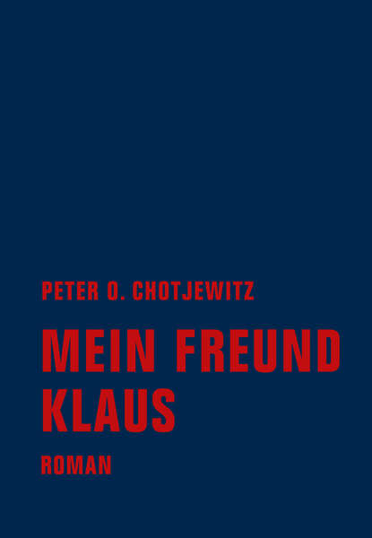 Peter O. Chotjewitz Mein Freund Klaus wolf klaus peter totenstille im watt