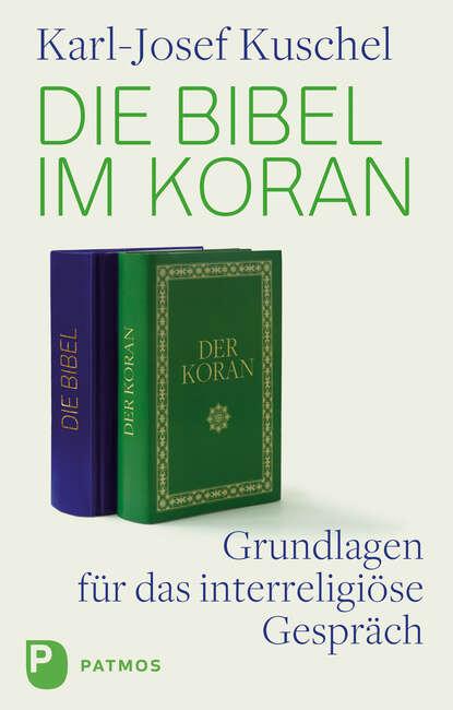 Karl-Josef Kuschel Die Bibel im Koran karl witt josef grundbau taschenbuch teil 1 geotechnische grundlagen