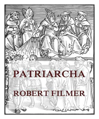 Robert Patriarcha, or the Natural Power of Kings robert slater seizing power the grab for global oil wealth isbn 9780470878842
