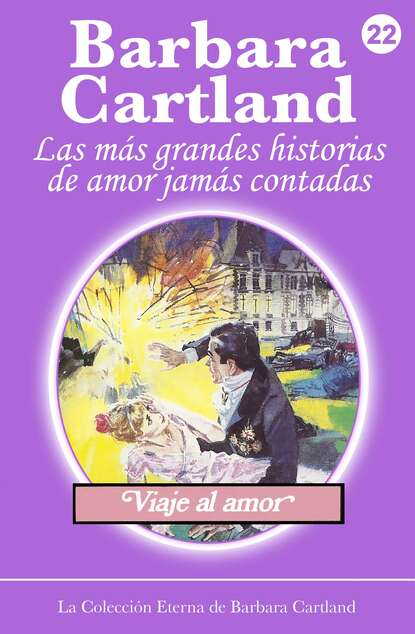 Barbara Cartland Viaje al Amor barbara cartland la protección del amor