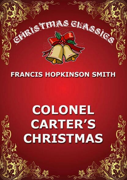 Фото - Francis Hopkinson Smith Colonel Carter's Christmas duncan francis murder for christmas