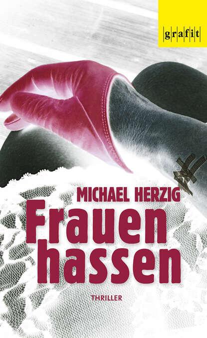 Michael Herzig Frauen hassen herzig tina herzig horst london путеводитель по лондону