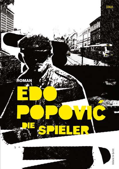 Edo Popovic Die Spieler edo popovic die spieler