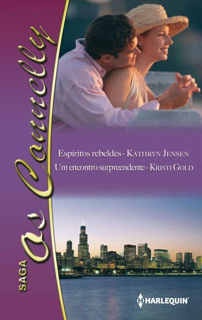 Kristi Gold Espíritos rebeldes - Um encontro surpreendente jan hudson um milionário surpreendente
