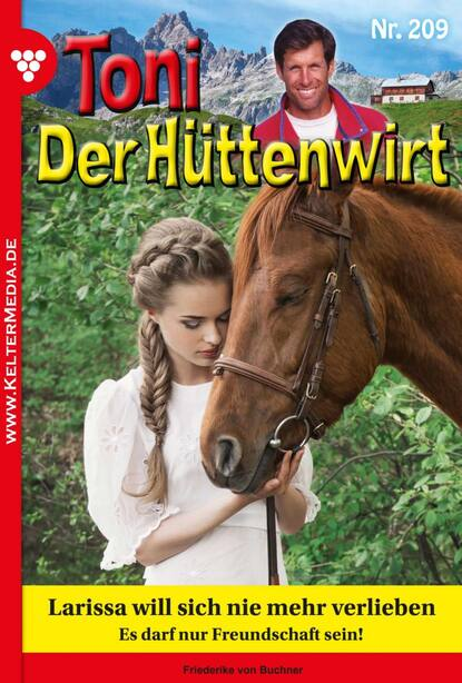 Friederike von Buchner Toni der Hüttenwirt 209 – Heimatroman friederike von buchner toni der hüttenwirt 209 – heimatroman
