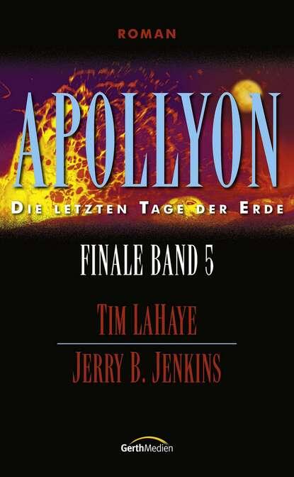 tim lahaye die ernte finale 4 Tim LaHaye Apollyon - Finale 5