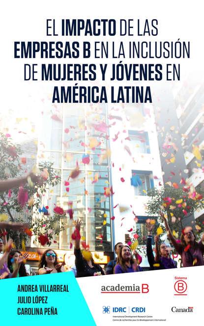 Andrea Villarreal El impacto de las empresas B en la inclusión de mujeres y jóvenes en América Latina mariano mestman las rupturas del 68 en el cine de américa latina