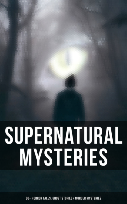 Эдгар Аллан По Supernatural Mysteries: 60+ Horror Tales, Ghost Stories & Murder Mysteries фото