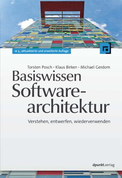 Фото - Torsten Posch Basiswissen Softwarearchitektur ralf bongard basiswissen automotive softwaretest