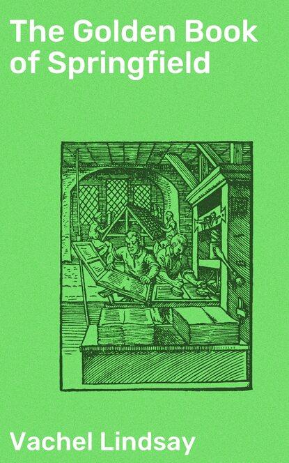 Фото - Vachel 1879-1931 Lindsay The Golden Book of Springfield джемпер springfield springfield sp014ewxct33