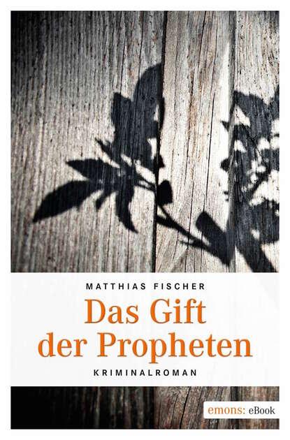 Matthais Fischer Das Gift der Propheten albert t fischer diesseits der blüemlisalp