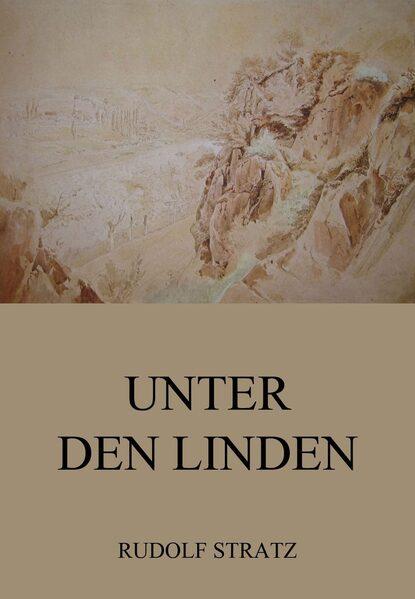 Rudolf Stratz Unter den Linden konrad telmann unter den dolomiten