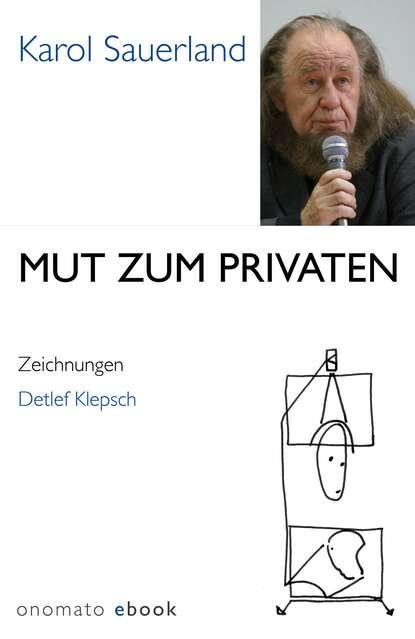 Karol Sauerland Mut zum Privaten karol sauerland mut zum privaten