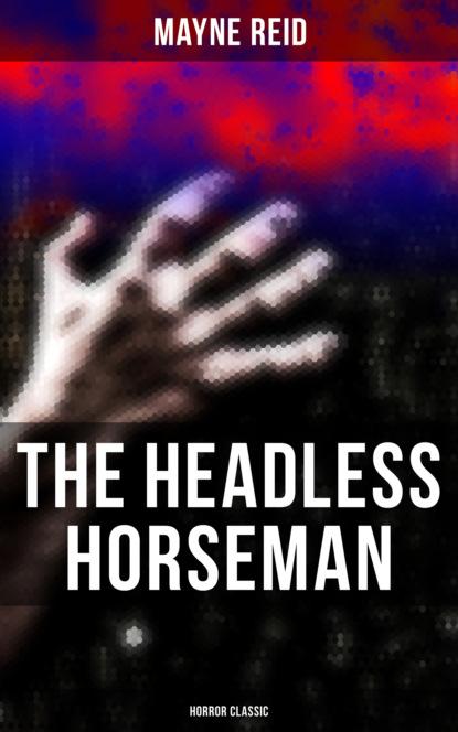The Headless Horseman (Horror Classic)