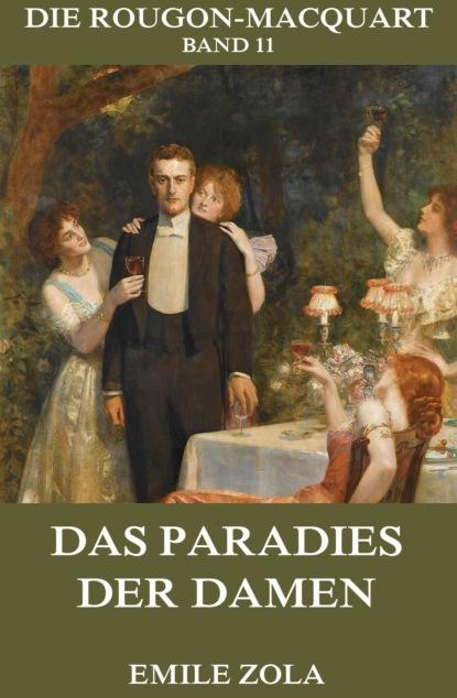 Фото - Emile Zola Das Paradies der Damen wilhelm zimmerhackl die wahre demokratie die macht des geldes das paradies der gegenwart und zukunft