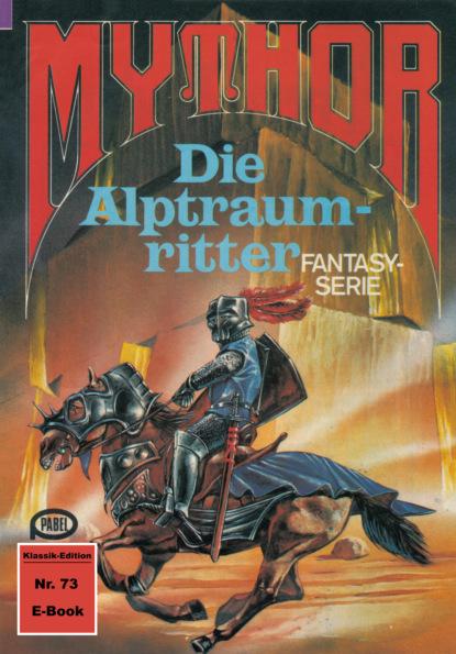 Mythor 73: Die Alptraumritter