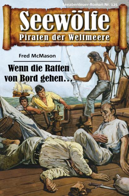 Fred McMason Seewölfe - Piraten der Weltmeere 125 недорого