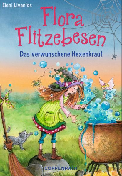 Eleni Livanios Flora Flitzebesen - Band 3 livanios eleni der froschkoenig