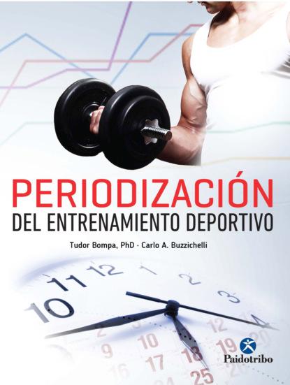 Tudor O. Bompa Periodización del entrenamiento deportivo tudor o bompa periodización del entrenamiento deportivo